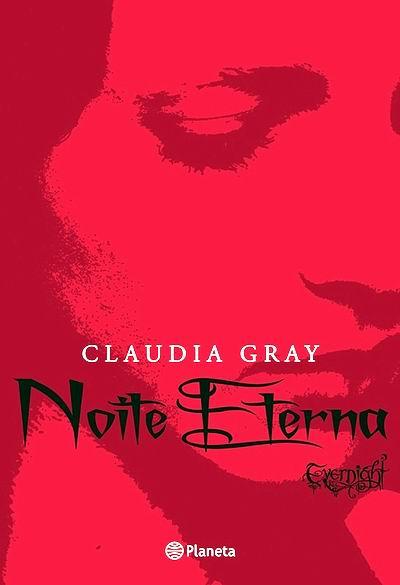 RESENHA: NOITE ETERNA DA CLAUDIA GRAY | Leitor Cabuloso