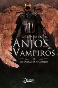 Capa: O LEGADO ENTRE ANJOS E VAMPIROS - Os sagrados apócrifos VOL1