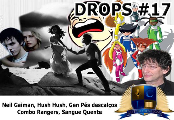 PODCAST: CabulosoCast Drops #17 – Neil Gaiman, Hush Hush, Gen Pés Descalços, Combo Rangers, Sangue Quente