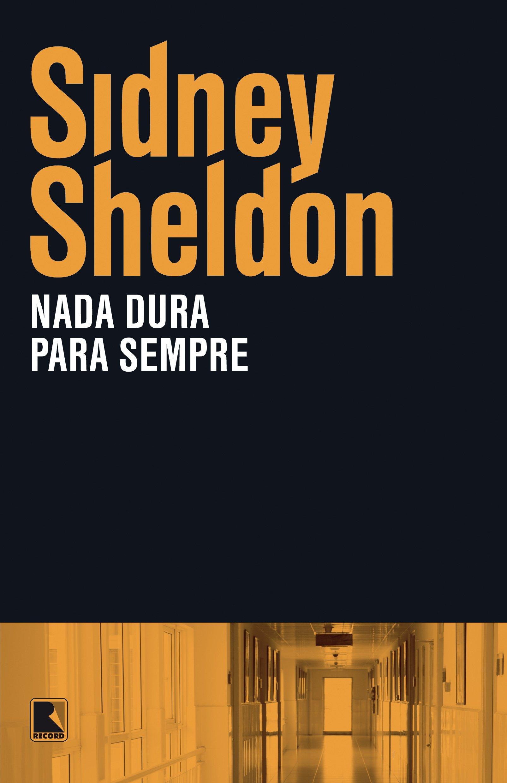 Resultado de imagem para nada dura para sempre sidney sheldon