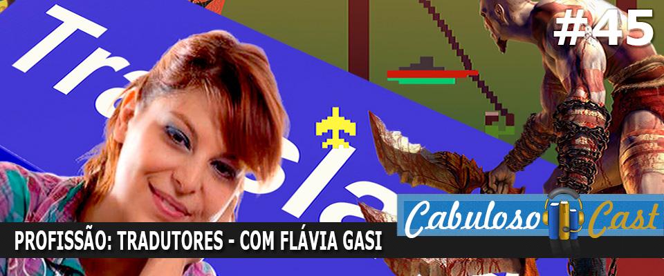 CabulosoCast #45 – Profissão: Tradutores – Entrevista com Flávia Gasi