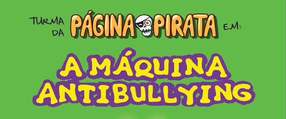 Turma da Página Pirata, A Máquina Antibulying, Marcelo Amaral