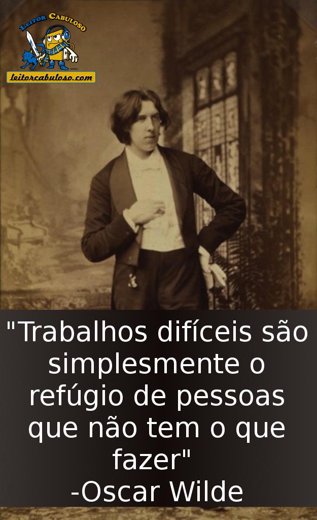 15 Frases Marcantes De Oscar Wilde Leitor Cabuloso