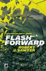 Livro: FlashForward - Robert J. Sawyer - Editora Galera Record