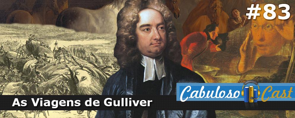 CabulosoCast #83 – As viagens de Gulliver