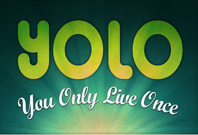 yolo-you-only-live-once-motivational-poster