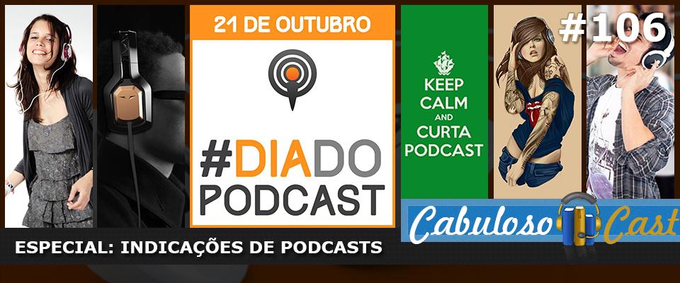 CabulosoCast #106 – Especial: Indicação de Podcasts