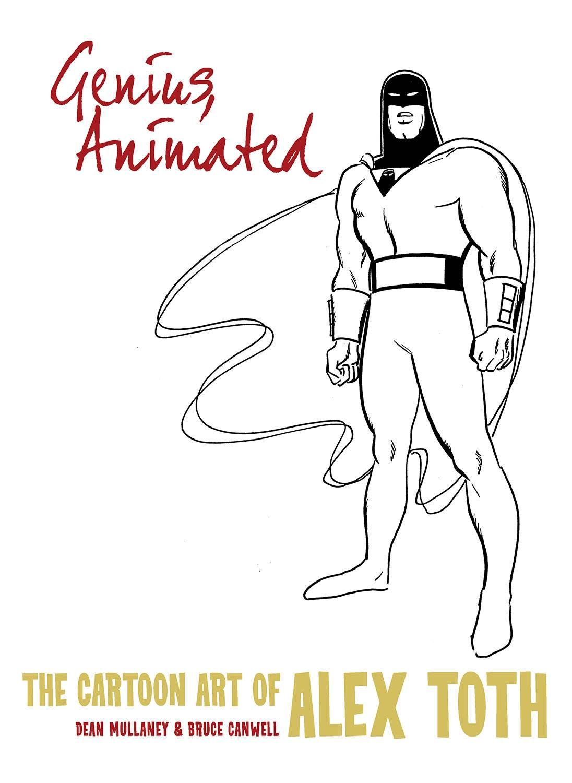 Genius Animated The Cartoon Art of Alex Toth