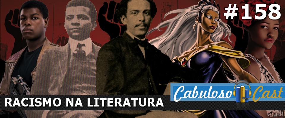 CabulosoCast #158 – Racismo na Literatura