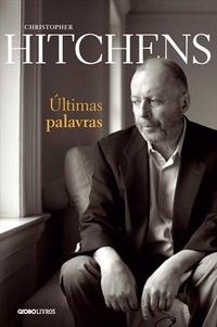 """Capa do livro """"Ultimas Palavras"""", do escritor Christopher Hitchens. Em destaque, a foto em preto e branco do escritor sentado numa poltrona com um olhar capisbaixo"""