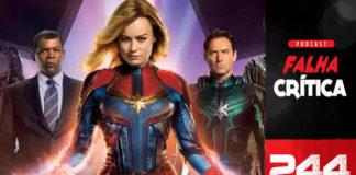Vitrine do podcast Falha Crítica. Na lateral direita, uma faixa vertical com o logo do podcast e, embaixo o número do episódio: 244. Em destaque, foto da Capitã Marvel (atriz Brie Larson).