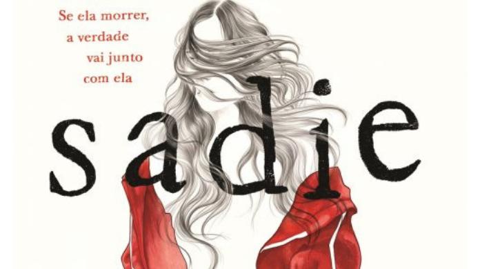 ilustração de uma mulher vestida com uma jaqueta vermelha com cabelos longos esvoaçando sobre seu rosto e escondendo seus olhos. Sobre ela o título do livro, Sadie, escrito em preto. Do lado esquerdo de sua cabeça a seguinte frase: Se ela morrer, a verdade vai junto