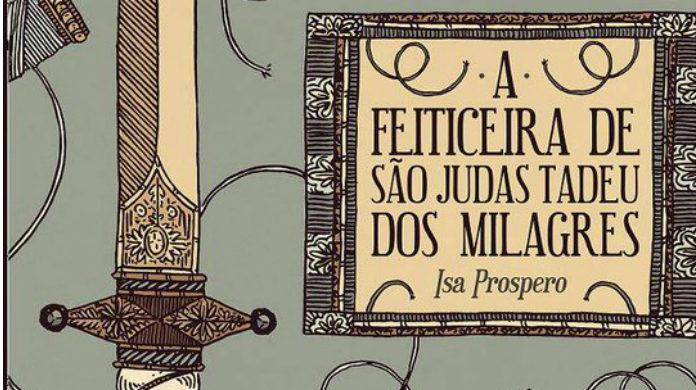 [Resenha] A feiticeira de São Judas Tadeu dos Milagres