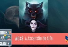 Perdidos na Estante 43 – A Ascensão do Alfa