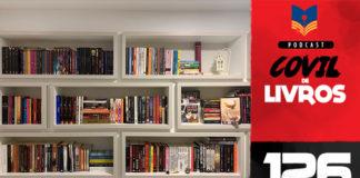 Covil de Livros 126 – Tour pela estante do Marcelo