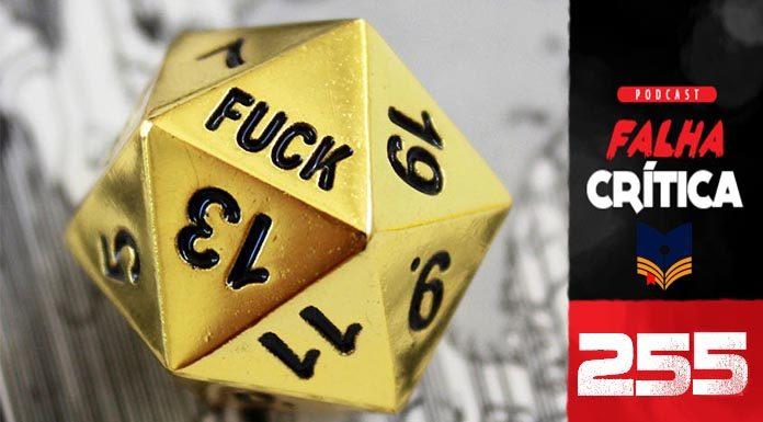 Falha Crítica 255 – Premio Falha Critica de Ouro 2019