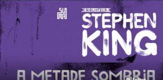 [Resenha] A Metade Sombria – Stephen King