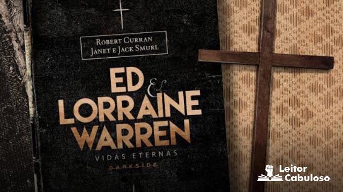 [Resenha] Ed e Lorraine Warren – Vidas Eternas