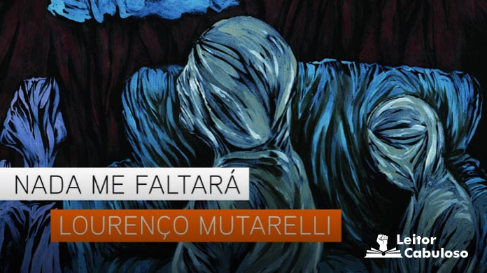 [Resenha] Nada me Faltará – Lourenço Mutarelli