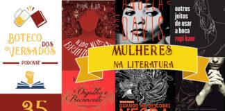 Boteco dos Versados 35 – Mulheres Na Literatura #OPodcastÉDelas