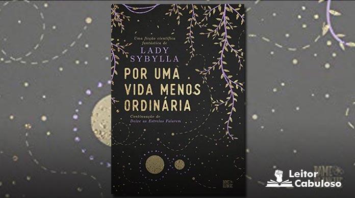 [Resenha] Por uma vida menos ordinária – Lady Sybylla