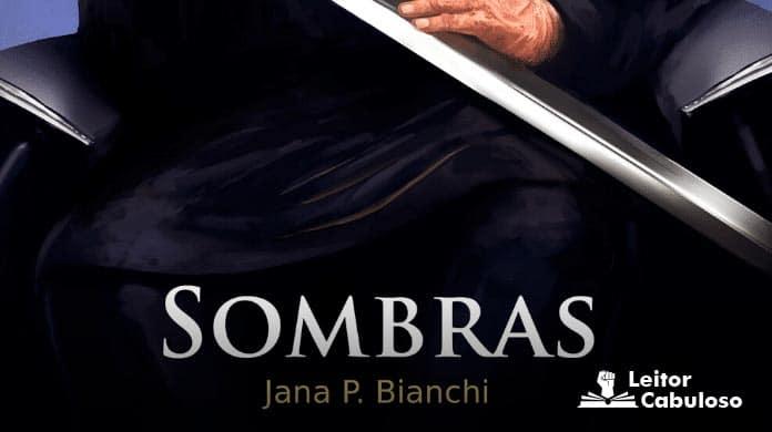 [Resenha] Sombras – Jana P. Bianchi