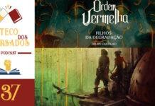 Boteco dos Versados 37 – Ordem VErmelha com Felipe Castilho