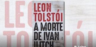 [Resenha] A Morte de Ivan Ilitch – Leon Tolstói
