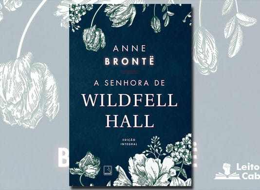 [Resenha] A Senhora de Wildfell Hall – Anne Bronte