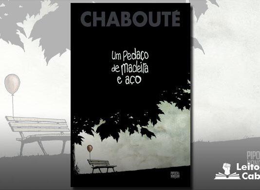 [Resenha] Um Pedaço de Madeira e Aço – Chabouté