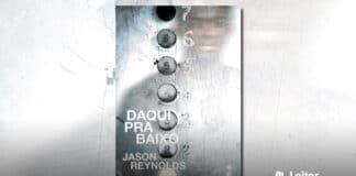 [Resenha] Daqui pra baixo – Jason Reynolds