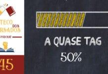 Boteco dos Versados 45 - A Quase Tag 50%