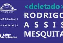 Pindorama T01E05. Deletado. Rodrigo Assis Mesquita.