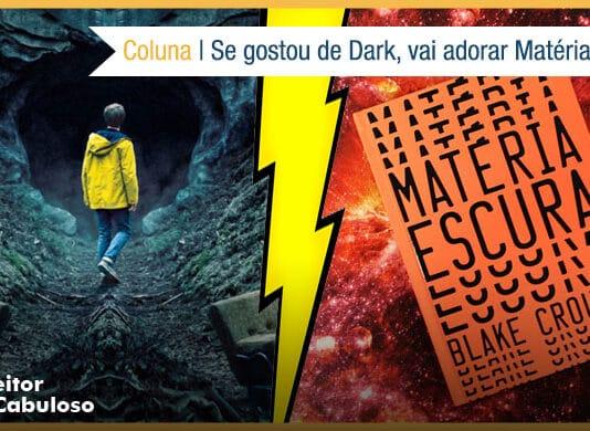 Se gostou de Dark, vai adorar Matéria Escura