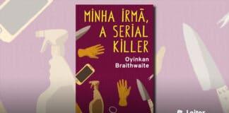 Minha irmã, a serial killer – Oyinkan Braithwaite