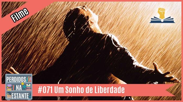 PnE 071 – Um Sonho de Liberdade [filme]