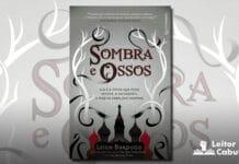 [Resenha] Sombra e Ossos – Leigh Bardugo