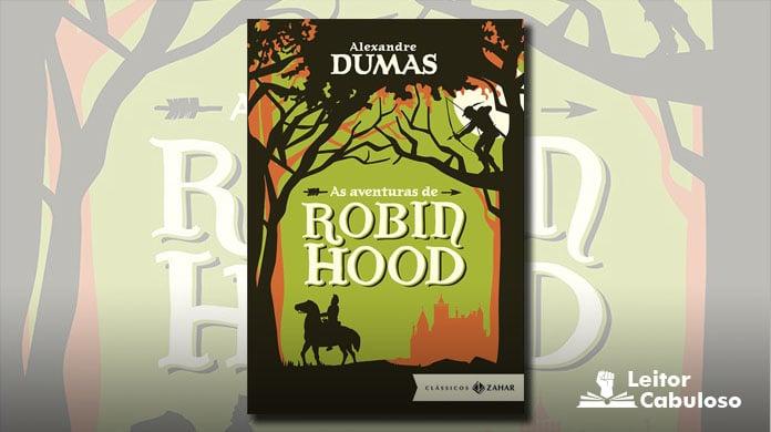 [Resenha] As Aventuras de Robin Hood – Alex. Dumas