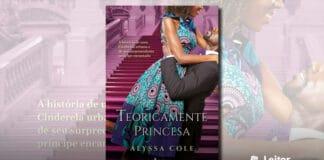 [Resenha] Teoricamente Princesa – Alyssa Cole