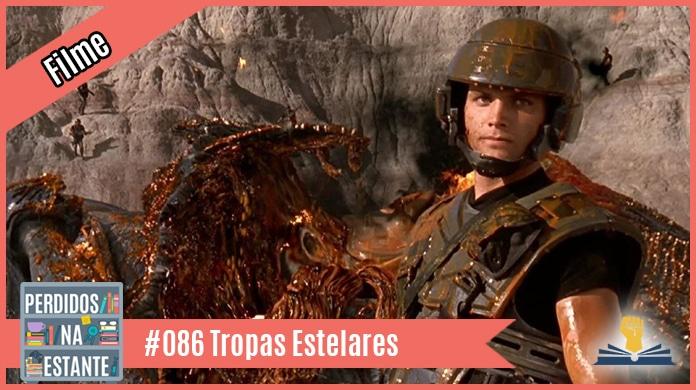 Perdidos 086 – Tropas Estelares