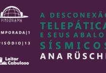Imagem de capa. Ana Rüsche. A telepatia são os outros. Podcast.