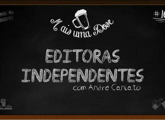 Mais Uma Dose 16 - Editoras Independentes