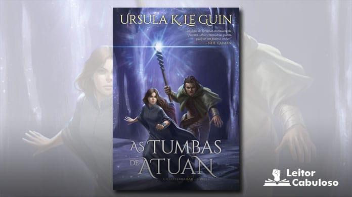 [Resenha] As Tumbas de Atuan – Ursula K. Le Guin