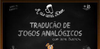 Mais Uma Dose 18 - Tradução de jogos analógicos #OPodcastÉDelas2021