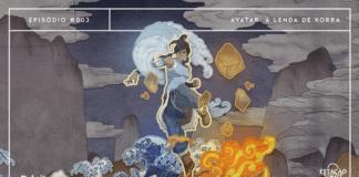 """Ilustração que mistura os estilos mangá/anime com manuscritos japoneses antigos. Em destaque, Korra em posição de luta. A personagem manipula os elementos Fogo, Água, Terra e Ar ao seu redor. A arte traz filtros de papel amassado e os elementos são sobrepostos em camadas, dando a sensação de profundidade. A imagem possui margem linear branca. Na parte superior, na mesma cor, há o letreiro """"Episódio #003 - Avatar: A Lenda de Korra"""". Na inferior esquerda, há o logo do portal """"Leitor Cabuloso"""" (livro com punho saindo) e, na direita, o logo do podcast """"Estação 21""""."""