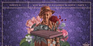 """Fundo de papel de parede floral, em tons de preto, roxo e lilás. Em destaque, composição com uma senhora idosa de chapéu e roupas de época e ilustrações de flores. À frente, há um livro em tons de preto e rosa, envolto por ilustrações de flores em preto e branco. A imagens possuem um aspecto tracejado que remete a impressões de dinheiro e/ou selos de postagens antigos. A imagem possui margem linear salmão. Na parte superior, na mesma cor, há o letreiro """"Fanfics 21 - Miss Marple em O Caderno da Morte - Parte 1"""". Na inferior esquerda, há o logo do portal """"Leitor Cabuloso"""" (livro com punho saindo) e, na direita, o logo do podcast """"Estação 21""""."""