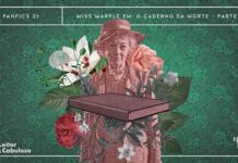 """Fundo de papel de parede floral, em tons de verde e cinza escuro. Em destaque, composição com uma senhora idosa de chapéu e roupas de época e ilustrações de flores. À frente, há um livro em tons de preto e salmão, envolto por ilustrações de flores em preto e branco. A imagens possuem um aspecto tracejado que remete a impressões de dinheiro e/ou selos de postagens antigos. A imagem possui margem linear bege. Na parte superior, na mesma cor, há o letreiro """"Fanfics 21 - Miss Marple em: O Caderno da Morte - Parte 3"""". Na inferior esquerda, há o logo do portal """"Leitor Cabuloso"""" (livro com punho saindo) e, na direita, o logo do podcast """"Estação 21""""."""